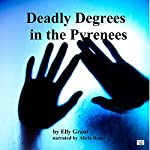 Deadly Degrees in the Pyrenees: Death in the Pyrenees | Elly Grant