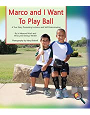 Marco and I Want to Play Ball: A True Story Promoting Inclusion and Self-Determination (Finding My Way)