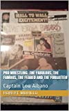 Pro Wrestling: The Fabulous, The Famous, The Feared and The Forgotten: Captain Lou Albano (Letter A Series Book 12)