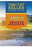 capa de Os Cânticos de Jesus. Um Ano de Devocionais Diários nos Salmos