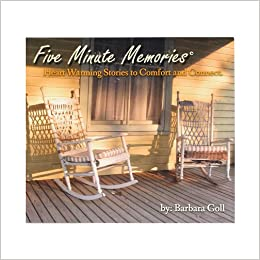 Five Minute Memories Heart Warming Stories To Comfort And Connect Barbara Goll 0845121074659 Amazon Com Books