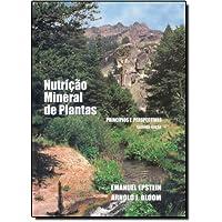 Nutrição Mineral de Plantas. Princípios e Perspectivas
