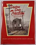 Keystone State Traction: Pennsylvania's Historic Trolley Systems