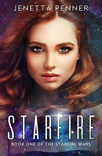 Starfire (The Starfire Wars Book 1) by [Penner, Jenetta]