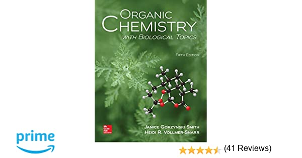 Organic chemistry with biological topics janice gorzynski smith organic chemistry with biological topics janice gorzynski smith dr heidi vollmer snarr 9781259920011 amazon books fandeluxe Gallery