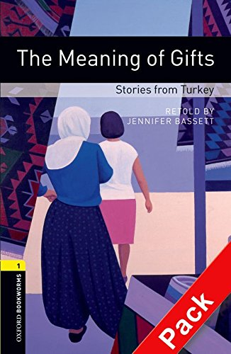 Oxford Bookworms Library: Level 1: The Meaning of Gifts: Stories from Turkey: Oxford Bookworms Library: Level 1:: The Meaning of Gifts: Stories from Turkey audio CD pack 400 Headwords (Turkey Certificates Gift)