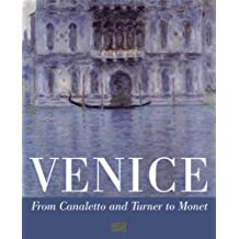 Venice: From Canaletto and Turner to Monet
