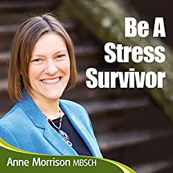 Be a Stress Survivor
