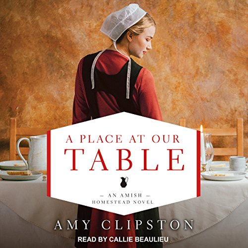 A Place at Our Table: Amish Homestead Series, Book 1 (Our Town Audio)