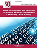 Model Development and Validation for Particle Release Experiments in a Two-Story Office Building, nist, 149615696X