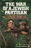 The War of a Jewish Partisan, Yechiel Granatstein, 0899064760