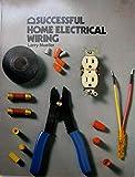 Successful Home Electrical Wiring, Virginia A. Case, 0899990096
