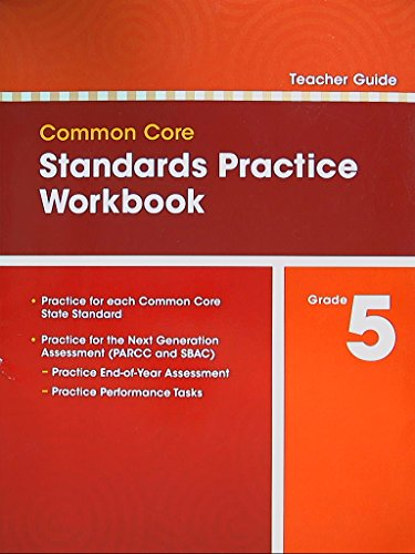 Common Core, Standards Practice Workbook. Teacher Guide. Grade 5. 9780328756957, 0328756954.
