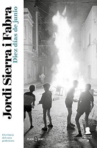 Diez días de junio (Inspector Mascarell 9): El crimen del cura pederasta (Spanish - Diez El