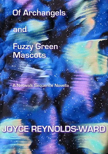 Of Archangels and Fuzzy Green Mascots: A Netwalk Sequence Novella