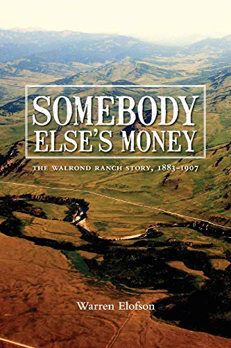 - Somebody Else's Money: The Walrond Ranch Story, 1883-1907