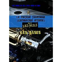 Le moteur thermique (Combustion interne) pour les nuls-les bases (French Edition)