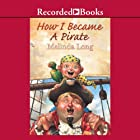 How I Became a Pirate Audiobook by Melinda Long Narrated by Johnny Heller