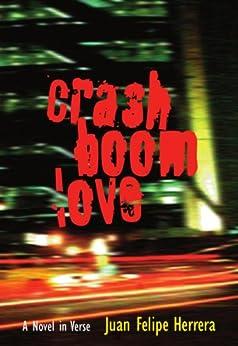 CrashBoomLove: A Novel in Verse by [Herrera, Juan Felipe]