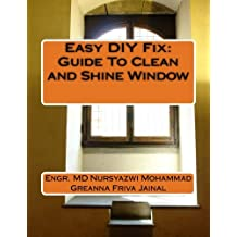 Easy DIY Fix: Guide To Clean and Shine Window: Guide To Clean and Shine Window