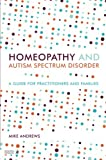img - for Homeopathy and Autism Spectrum Disorder: A Guide for Practitioners and Families book / textbook / text book