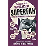 Superfan!: The Amazing Life of Morris Kestonby Morris Keston