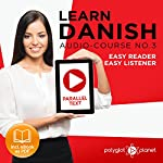 Learn Danish - Easy Reader - Easy Listener - Parallel Text - Audio Course No. 3 |  Polyglot Planet