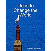 Ideas to Change the World