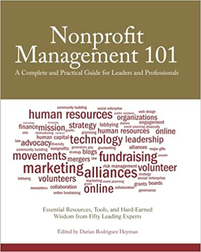Nonprofit Management 101: A Complete and Practical Guide for Leaders ...
