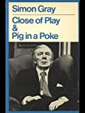 Close of Play and Pig in a Poke, Gray, Simon, 0413469603