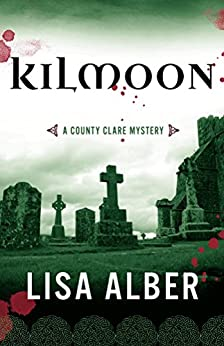 Kilmoon: A County Clare Mystery by [Alber, Lisa]