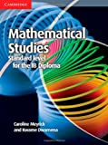 Mathematical Studies Standard Level for the IB Diploma Coursebook
