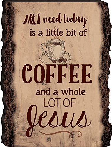 All I Need is Coffee and a Whole Lot of Jesus