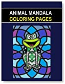 Animal Mandala Coloring Pages: This Animal Mandala Coloring Pages book is fun for all Ages - Adults and Kids can Relax while   coloring a combination ... Mandalas on full size large Coloring Pages