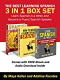 The Best Learning Spanish 3 in 1 Box Set (Free 5 and 1/2 hour Audible Inside Worth $29.99): Learn Spanish In a Week and Become a Fluent Spanish Speaker. English Spanish Translation. UPDATED VERSION