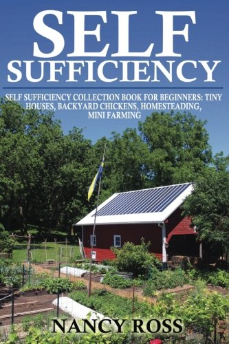 Self-Sufficiency-Self-Sufficiency-Collection-Book-For-Beginners-Tiny-Houses-Backyard-Chickens-Homesteading-Mini-Farming