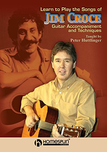 Guitar Homespun Tapes - Learn to Play the Songs of Jim Croce - DVD 1: Guitar Accompaniment and Techniques [Instant Access]