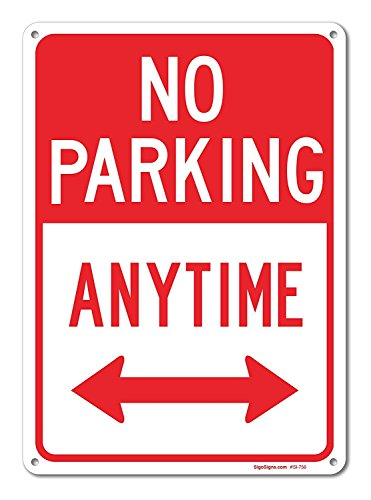 No Parking Anytime Sign with Arrows, 10x14 Rust Free .40 Aluminum UV Printed, Easy to Mount Weather Resistant Long Lasting Ink Made in USA by SIGO SIGNS
