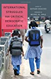 International Struggles for Critical Democratic Education, Knoester, Matthew, 1433115999