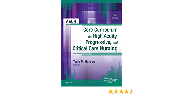 AACN Core Curriculum for High Acuity, Progressive and
