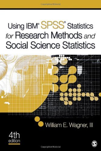 By William E. Wagner - Using IBM SPSS Statistics for Research Methods and Social Science Statistics (Fourth Edition) (4.8.2012)