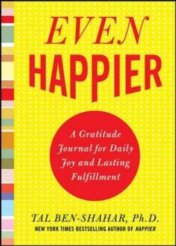 Download Even Happier: A Gratitude Journal for Daily Joy and Lasting Fulfillment pdf
