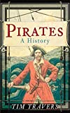 img - for Pirates: A History by Tim Travers (2009-06-01) book / textbook / text book