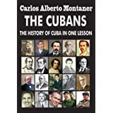 The Cubans: The History of Cuba in One Lesson