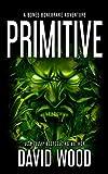 Primitive: A Bones Bonebrake Adventure (Bones Bonebrake Adventures Book 1)