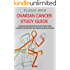 Ovarian Cancer Study Guide; Concise Information That Every Med Student, Physician, NP, and PA Should Know