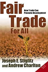 Fair Trade For All: How Trade Can Promote Development (Initiative for Policy Dialogue Series)