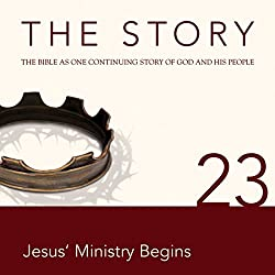The Story, NIV: Chapter 23 - Jesus' Ministry Begins (Dramatized)
