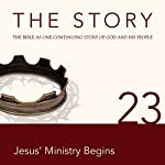 The Story, NIV: Chapter 23 - Jesus' Ministry Begins (Dramatized) |  Zondervan Bibles (editor)