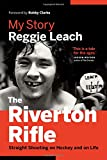 img - for The Riverton Rifle: My Story   Straight Shooting on Hockey and on Life book / textbook / text book